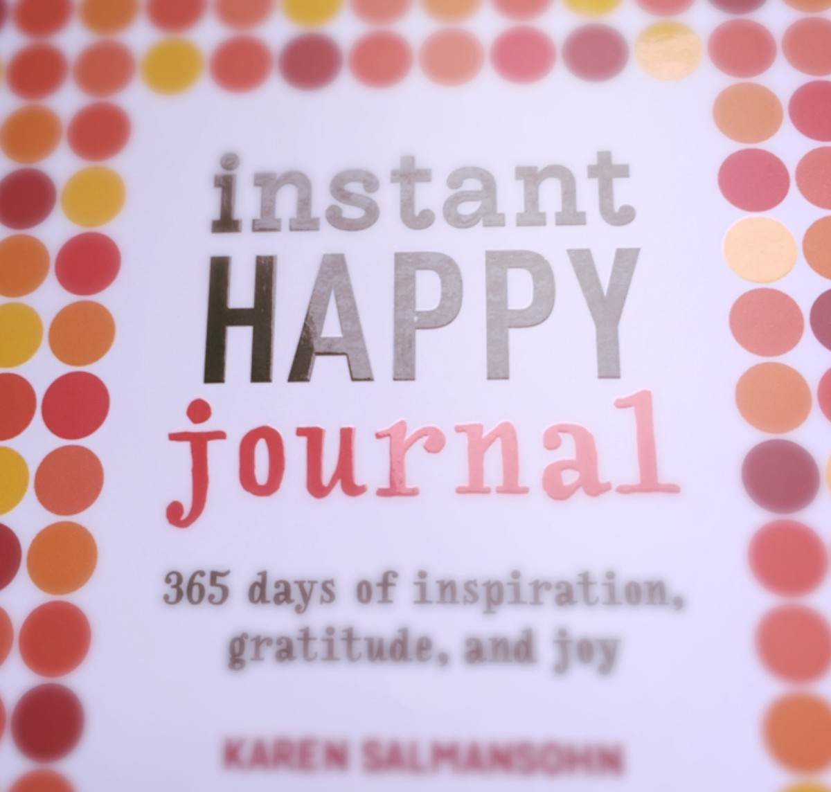 Book Review Post For: Instant Happy Journal (365 days of inspiration,  gratitude, and joy.) – G. Jacks Writes (About Everything)