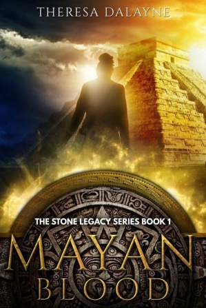 Mayan Blood (Stone Legacy Series book #1) by Theresa DeLayne