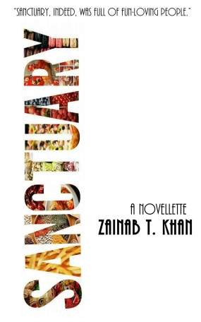 Sanctuary By. Zainab T. Khan book cover photo