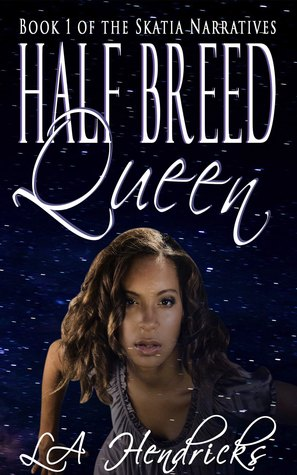 Half-breed queen